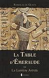 La Table d'Émeraude: ou La Lumiere Astrale