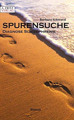 Spurensuche: Diagnose Schizophrenie -