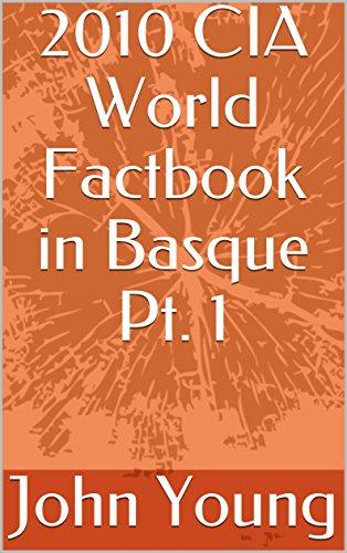 2010 CIA World Factbook in Basque Pt. 1 (Basque Edition)