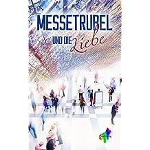 Messetrubel und die Liebe: 8 Messe-Storys