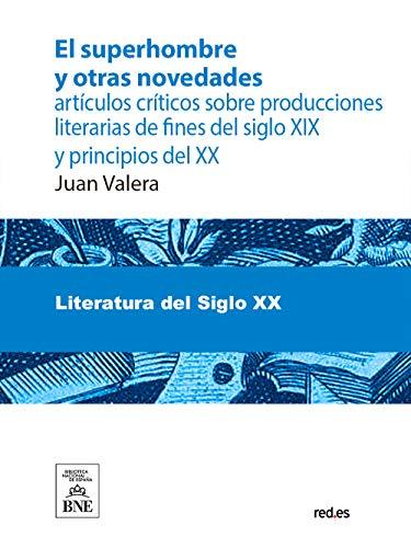 El Superhombre y otras novedades eBook: Juan Valera: Amazon.es ...