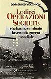 libro Le dieci operazioni segrete che hanno cambiato la seconda guerra mondiale