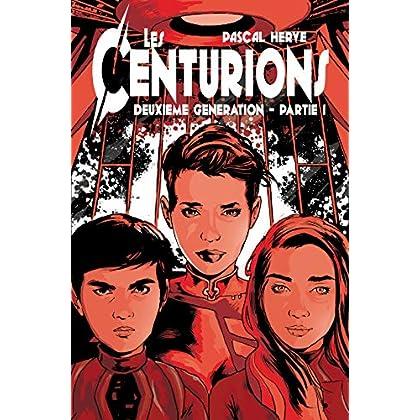 Les Centurions: 2ème génération - Partie 1