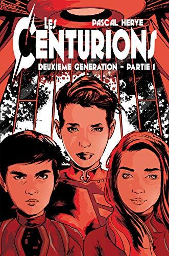 Les Centurions: 2ème génération - Partie 1 par Pascal HERVE
