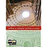 Latino a scuola, latino a casa. Laboratorio. Con espansione online. Per i Licei e gli Ist. magistrali: 1