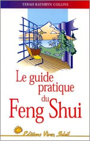 Guide pratique du feng shui de Terah-Kathryn Collins ( 7 novembre 1998 )