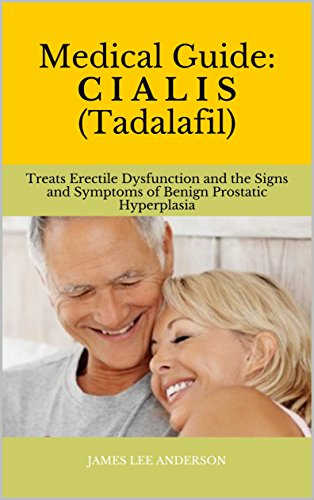 medical-guide-c-i-a-l-i-s-tadalafil-treats-erectile-dysfunction-and-the-signs-and-symptoms-of-benign