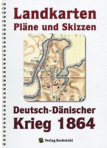 Deutsch-Dänische Krieg 1864. LANDKARTEN, PLÄNE UND SKIZZEN.