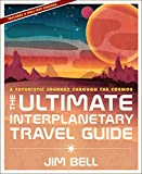 The Ultimate Interplanetary Travel Guide: A Futuristic Journey - Best Reviews Guide
