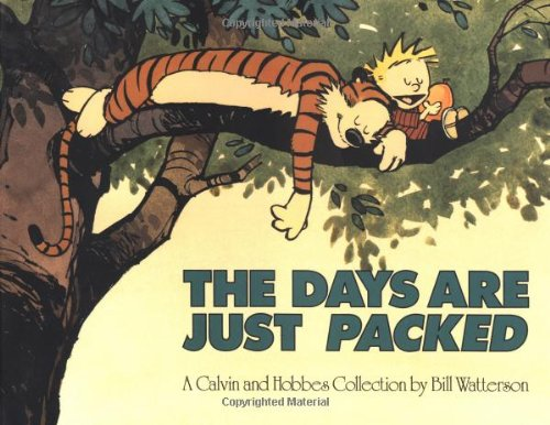 CALVIN & HOBBES DAYS ARE JUST PACKED (Calvin and Hobbes)