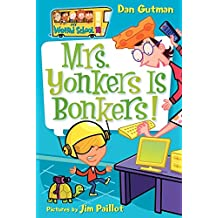 My Weird School #18: Mrs. Yonkers Is Bonkers!