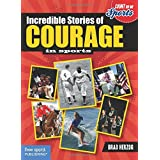Incredible Stories of Courage (Count on Me: Sports)