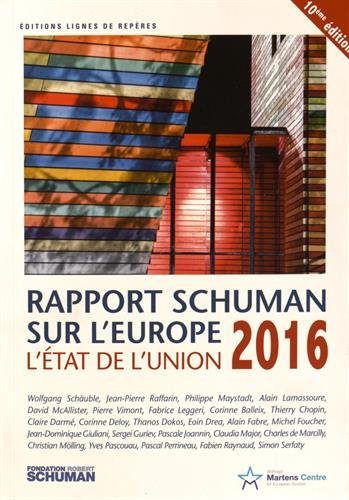 L'état de l'Union : Rapport Schuman 2016 sur l'Europe par Thierry Chopin, Michel Foucher, Collectif