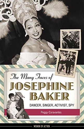 The many faces of Josephine Baker : dancer, singer, activist, spy
