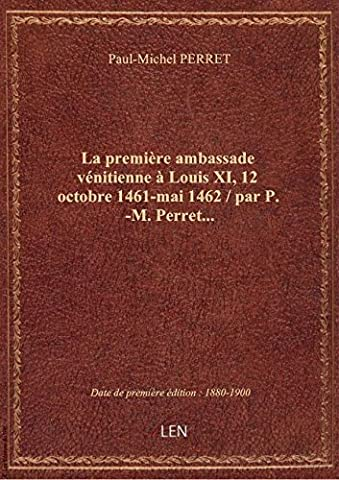 La première ambassade vénitienne à Louis XI, 12 octobre 1461-mai