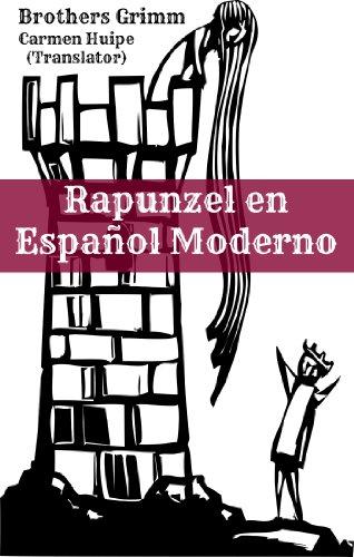 Rapunzel en Español Moderno (Translated) par Brothers Grimm