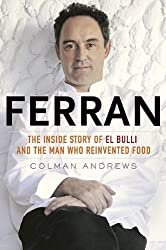 Ferran: The Inside Story of El Bulli and the Man Who Reinvented Food by Colman Andrews (2010-10-07)