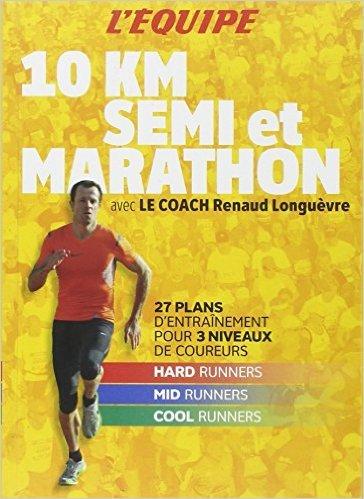 Du 10 km au marathon de Renaud Longuèvre ( 4 avril 2012 )