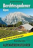 Berchtesgadener Alpen: Alpenvereinsführer. Für Wanderer und Bergsteiger. (Alpenvereinsführer alpin)