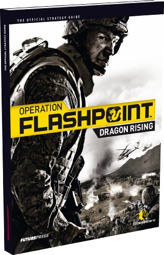 Operation Flashpoint 2: Dragon Rising Official Strategy Guide (Dragon Rising Strategy Guide) por Future Press