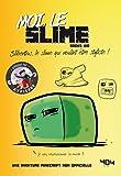 Moi, le slime (La vie secrète des monstres t. 2)