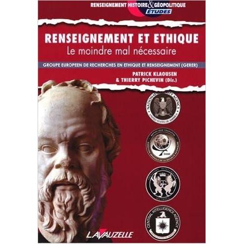 Renseignement et Ethique - Le moindre mal nécessaire de Patrick KLAOUSEN (Dir.) ,Thierry PICHEVIN (Dir.) ( 26 novembre 2014 )