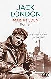 Martin Eden: Roman von Jack London
