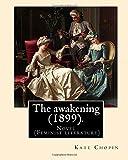 The awakening (1899). By: Kate Chopin: Novel  (Genre:feminist literature)