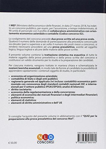scaricare ebook gratis Concorso per 90 collaboratori MEF. Manuale completo per la preparazione alla prova preselettiva e scritta per il concorso per 90 collaboratori e contabile del MEF (codice concorso 02) PDF Epub