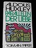 Parallelen der Liebe - Aldous Huxley
