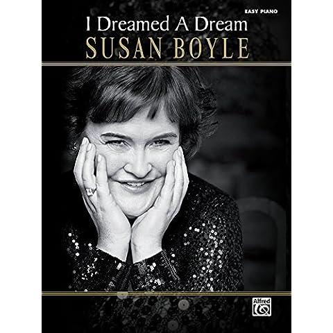 Susan Boyle -- I Dreamed a Dream: Easy Piano by Susan Boyle (2010-02-01)