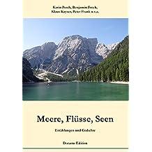 Meere, Flüsse, Seen. Erzählungen und Gedichte