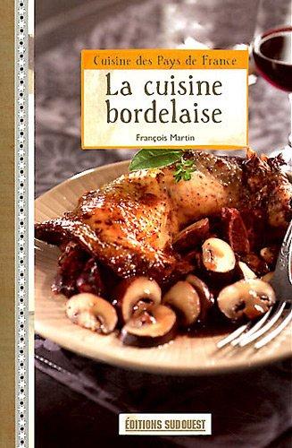 LA CUISINE BORDELAISE/POCHE par FRANCOIS MARTIN