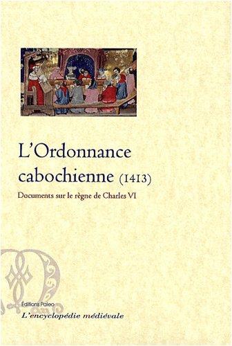 L'ordonnance cabochienne : 1413
