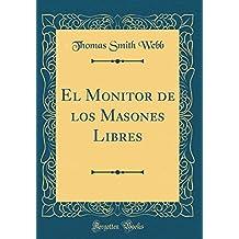 El Monitor de los Masones Libres (Classic Reprint)