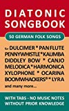 50 german Folk Songs - diatonic melodies, no music notes: Simplest notet for Pan Flute, Canjo, Xylophon, Ocarina, Melodica, Penny Whistle, Harmonica, Dulcimer, ... Songbooks Book 14) (English Edition)