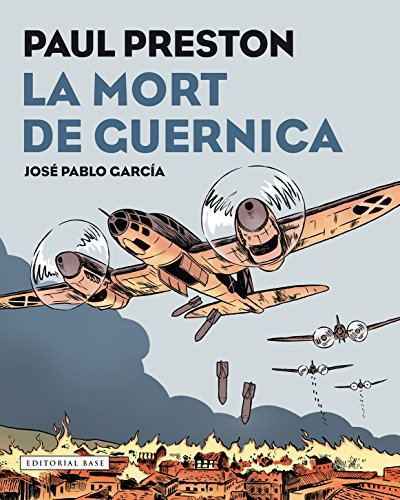 La mort de Guernica: Novel·la gràfica (Catalan Edition) por Paul Preston