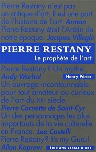 Pierre Restany : Le prophète de l'art