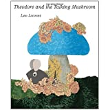 Theodore and the Talking Mushroom by Leo Lionni (2009-03-10)