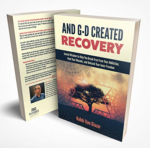 And God Created Recovery: Jewish Wisdom to Help You Break Free From Your Addiction, Heal Your Wounds, and Unleash Your Inner Freedom (English Edition) por Rabbi Ilan Glazer