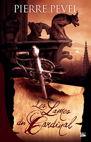 Les Lames du Cardinal: Les Lames du Cardinal, T1 (Fantasy) par Pierre Pevel