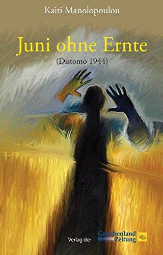 Juni ohne Ernte: Distomo 1944 - Internationalen Ernte