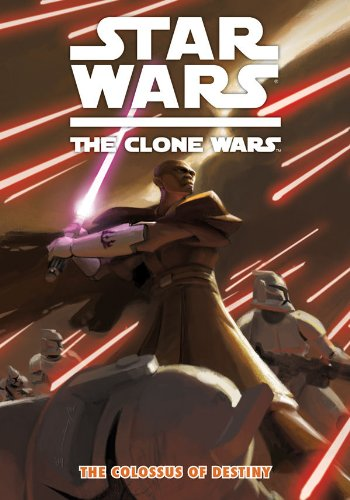 Star Wars : The Clone Wars - The Colossus of Destiny (Vol. 4) (Paperback)