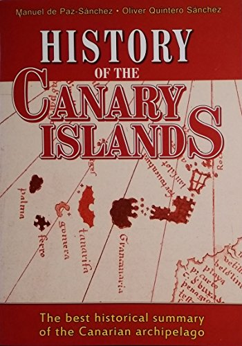 History of the Canary Islands. The best historical summary of the Canarian archipelago