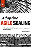 Adaptive Agile Scaling: Strategies for aligning agile development process to teams of varying size. (English Edition)