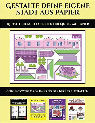 Kunst- und Bastelarbeiten für Kinder mit Papier: 20 vollfarbige Vorlagen für zu Hause