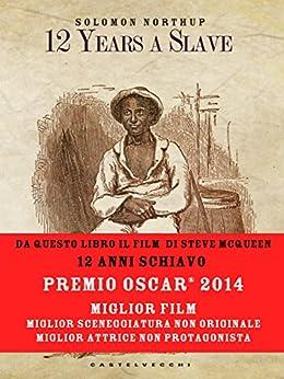 12 Years a Slave - 12 Anni Schiavo von [Northup, Solomon]