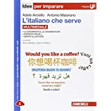 L'italiano che serve. idee per imparare. Con e-book. Con espansione online. Per le Scuole superiori