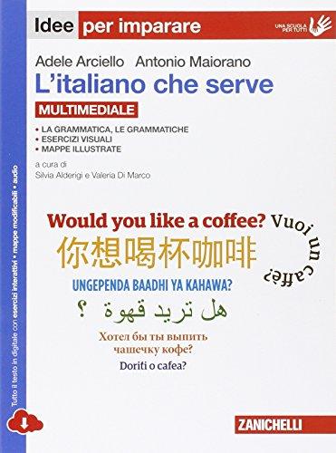 L'italiano che serve. idee per imparare. Per le Scuole superiori. Con e-book. Con espansione online