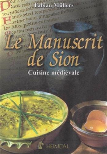 Le Manuscrit de Sion : Cuisine médiévale